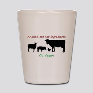 Animals are not ingredients: Go Vegan Shot Glass