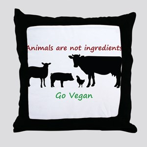 Animals are not ingredients: Go Vegan Throw Pillow