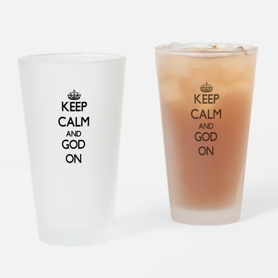 Keep Calm and God ON Drinking Glass