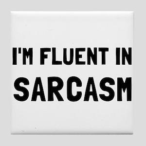 Fluent In Sarcasm Tile Coaster