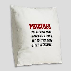 Potatoes Give Us Burlap Throw Pillow