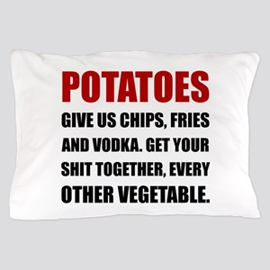 Potatoes Give Us Pillow Case