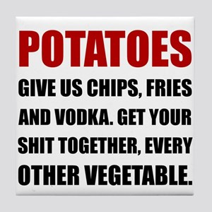 Potatoes Give Us Tile Coaster