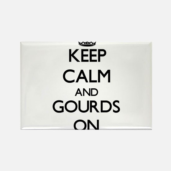 Keep Calm and Gourds ON Magnets