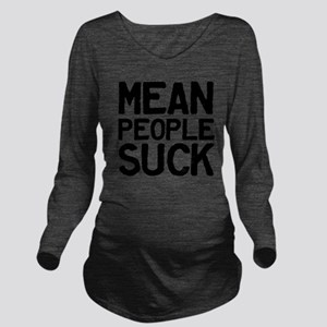Mean People Suck Long Sleeve Maternity T-Shirt