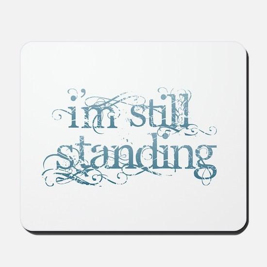 I'm Still Standing Mousepad