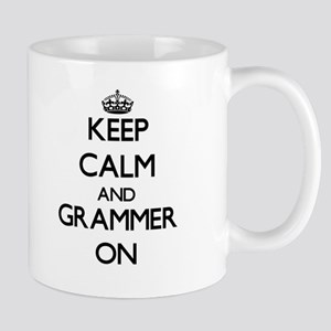 Keep Calm and Grammer ON Mugs