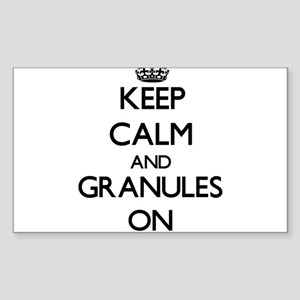 Keep Calm and Granules ON Sticker