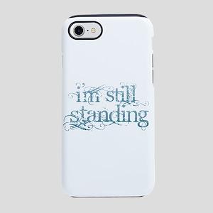 I'm Still Standing iPhone 7 Tough Case