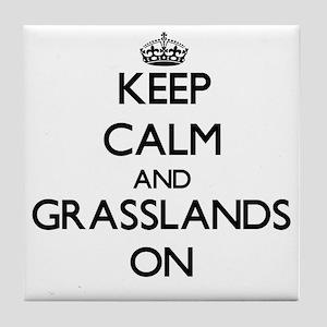 Keep Calm and Grasslands ON Tile Coaster