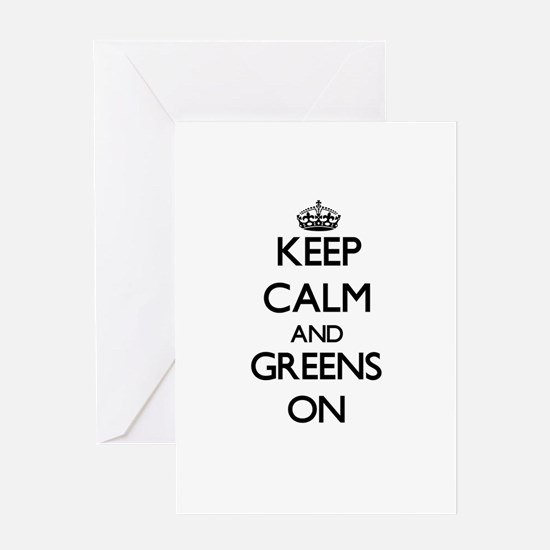 Keep Calm and Greens ON Greeting Cards