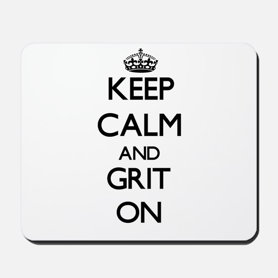 Keep Calm and Grit ON Mousepad