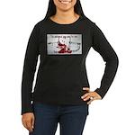 The Beginning Women's Long Sleeve Dark T-Shirt