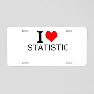 I Love Statistics Aluminum License Plate