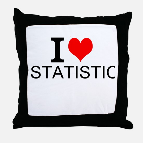I Love Statistics Throw Pillow