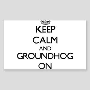 Keep Calm and Groundhog ON Sticker