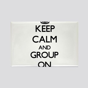 Keep Calm and Group ON Magnets