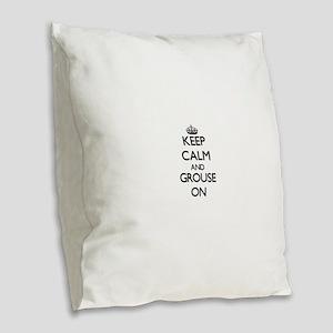 Keep Calm and Grouse ON Burlap Throw Pillow