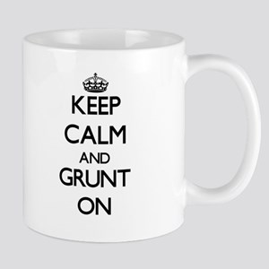 Keep Calm and Grunt ON Mugs
