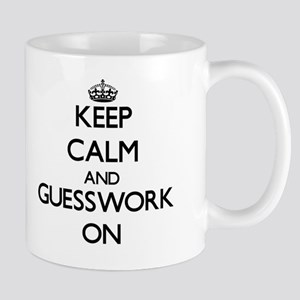 Keep Calm and Guesswork ON Mug