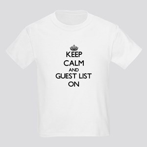 Keep Calm and Guest List ON T-Shirt
