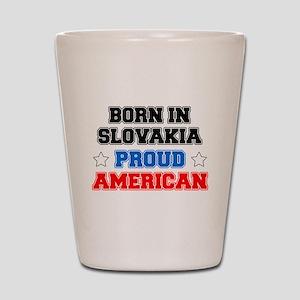 Born In Slovakia Proud American Shot Glass
