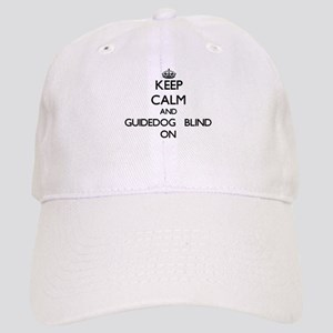 Keep Calm and Guidedog Blind ON Cap