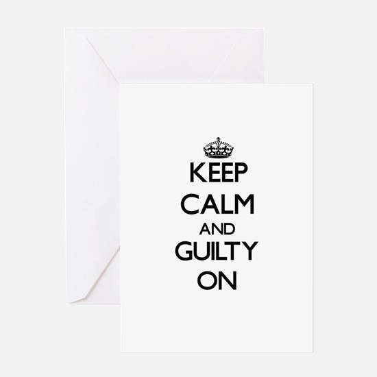 Keep Calm and Guilty ON Greeting Cards