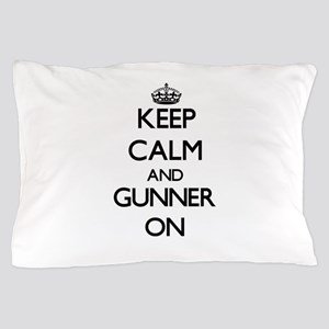 Keep Calm and Gunner ON Pillow Case