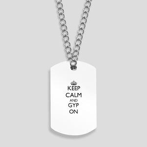 Keep Calm and Gyp ON Dog Tags