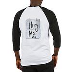 Hug Me Baseball Jersey