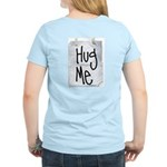 Hug Me Women's Light T-Shirt