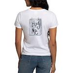 Hug Me Women's T-Shirt