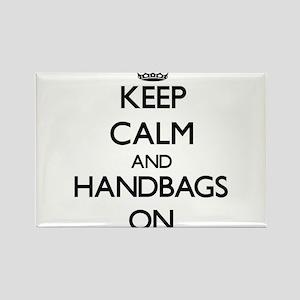 Keep Calm and Handbags ON Magnets