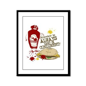 Always Use A Condiment! Framed Panel Print
