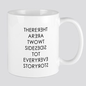 Two Sides to Every Story Mugs