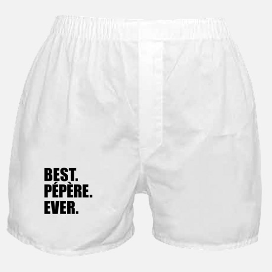 Best. Pepere. Ever. Boxer Shorts