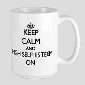 Keep Calm and HIGH SELF ESTEEM ON Mugs