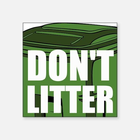 Dont Litter Sticker