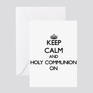 Keep Calm and Holy Communion ON Greeting Cards