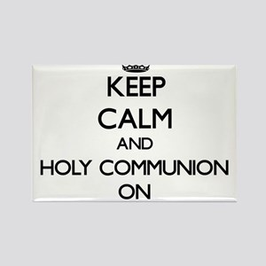 Keep Calm and Holy Communion ON Magnets