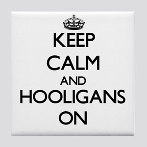Keep Calm and Hooligans ON Tile Coaster