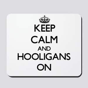 Keep Calm and Hooligans ON Mousepad