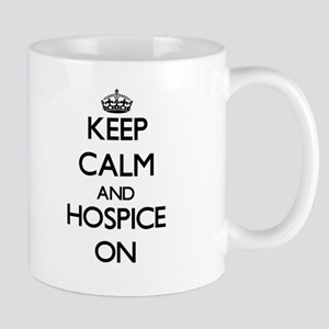 Keep Calm and Hospice ON Mugs