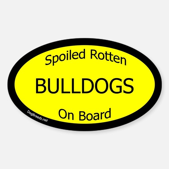 Spoiled Bulldogs On Board Oval Decal