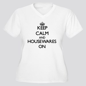 Keep Calm and Housewares ON Plus Size T-Shirt
