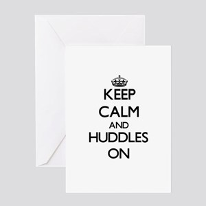 Keep Calm and Huddles ON Greeting Cards