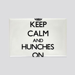 Keep Calm and Hunches ON Magnets