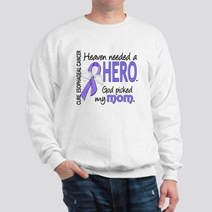 Esophageal Cancer HeavenNeededHero1 Sweatshirt