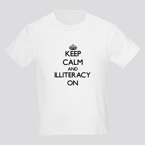 Keep Calm and Illiteracy ON T-Shirt